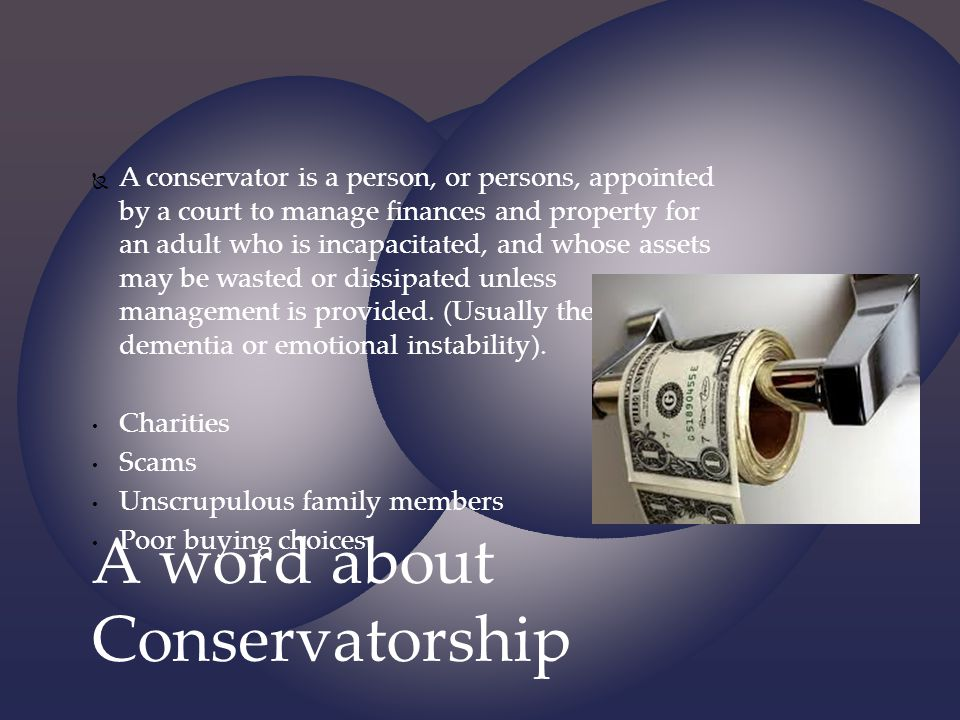 A word about Conservatorship