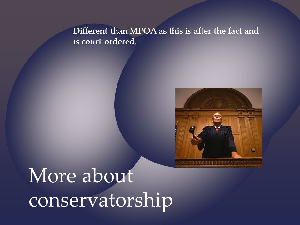More about conservatorship