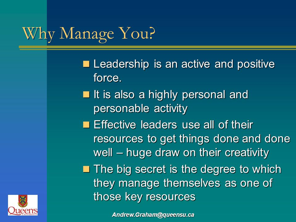 Why Manage You Leadership is an active and positive force.