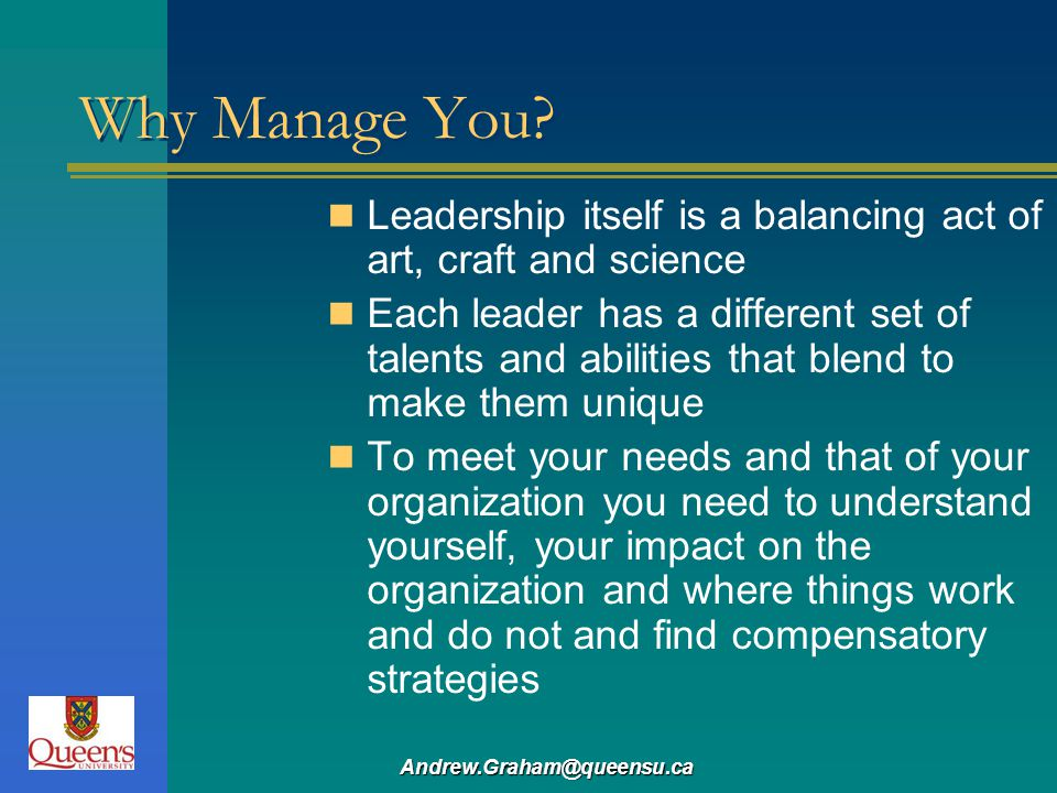 Why Manage You Leadership itself is a balancing act of art, craft and science.
