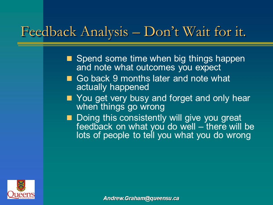 Feedback Analysis – Don't Wait for it.
