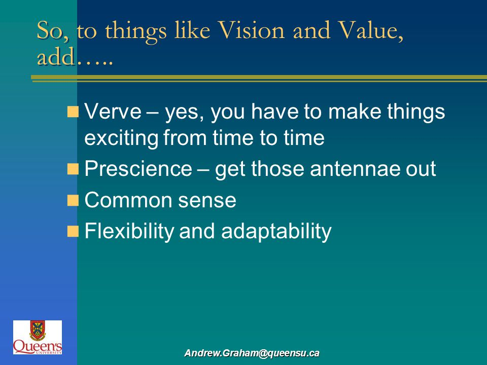So, to things like Vision and Value, add…..