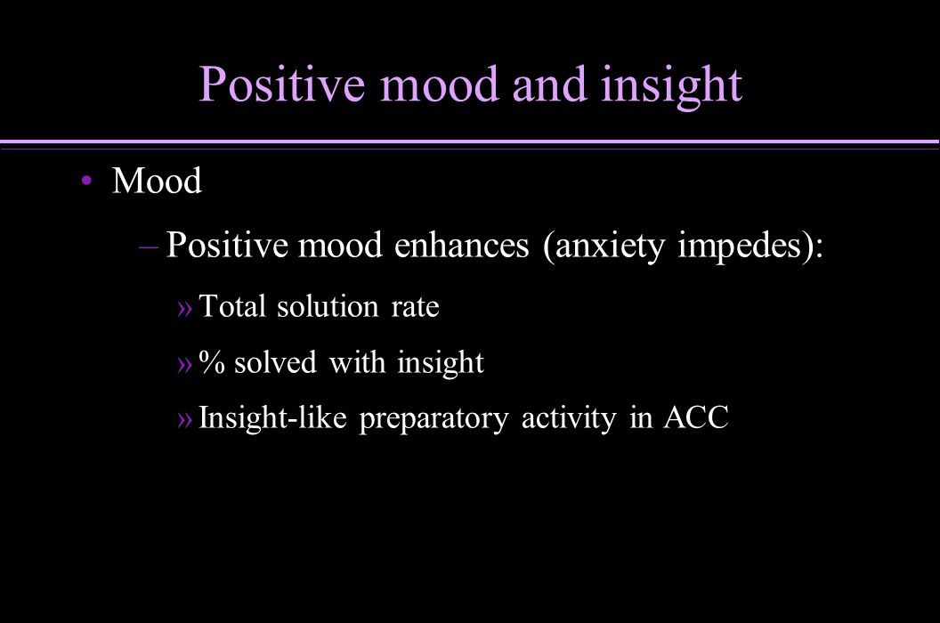 Positive mood and insight