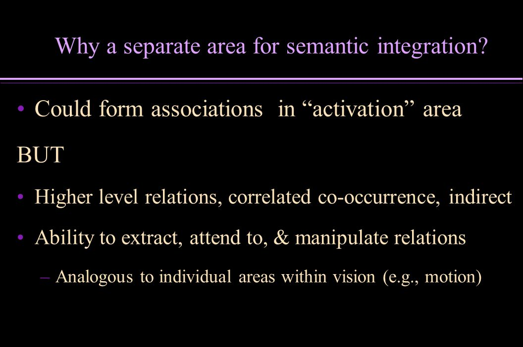 Why a separate area for semantic integration