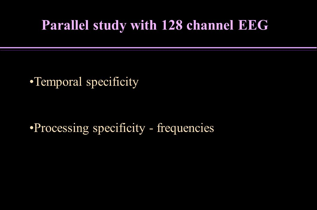 Parallel study with 128 channel EEG