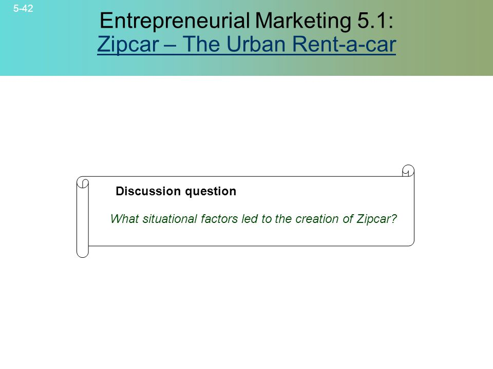 Entrepreneurial Marketing 5.1: Zipcar – The Urban Rent-a-car