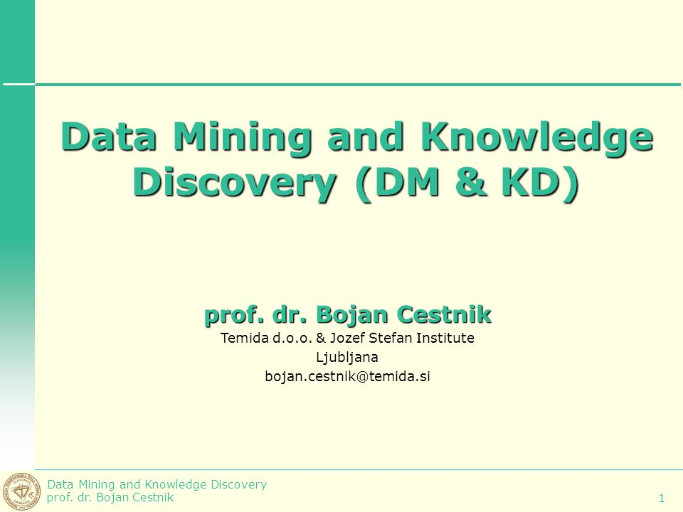 Data Mining and Knowledge Discovery (DM & KD)