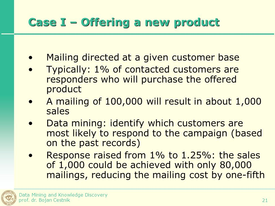 Case I – Offering a new product