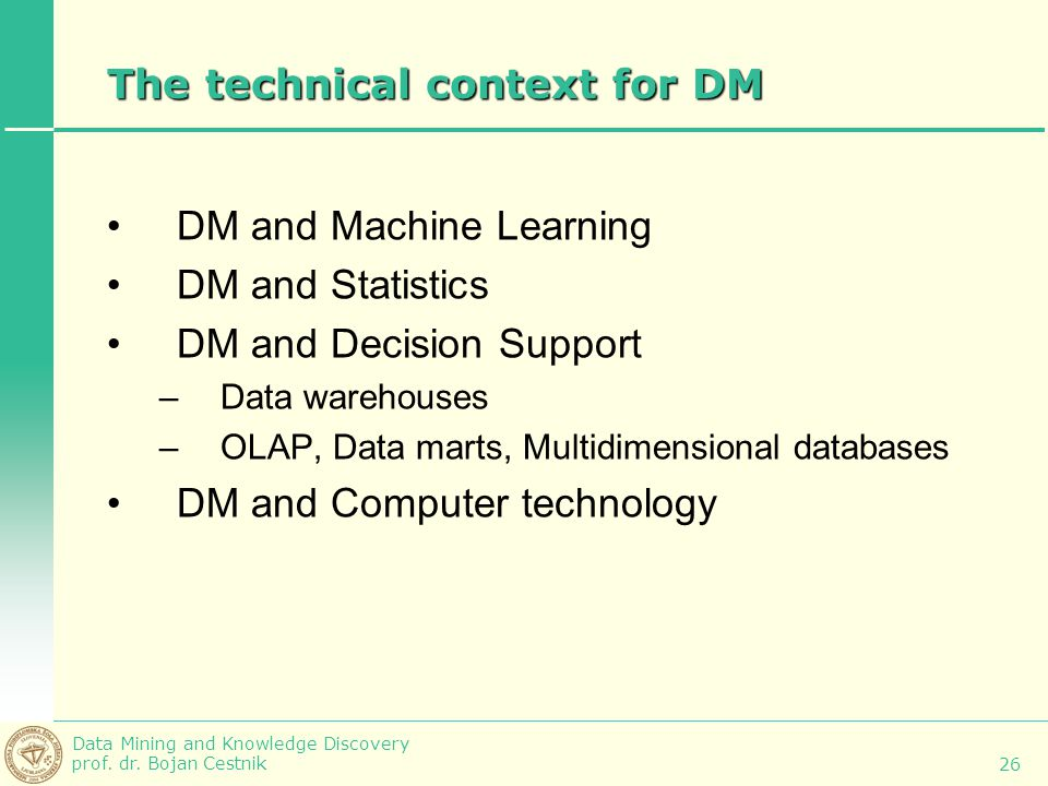 The technical context for DM