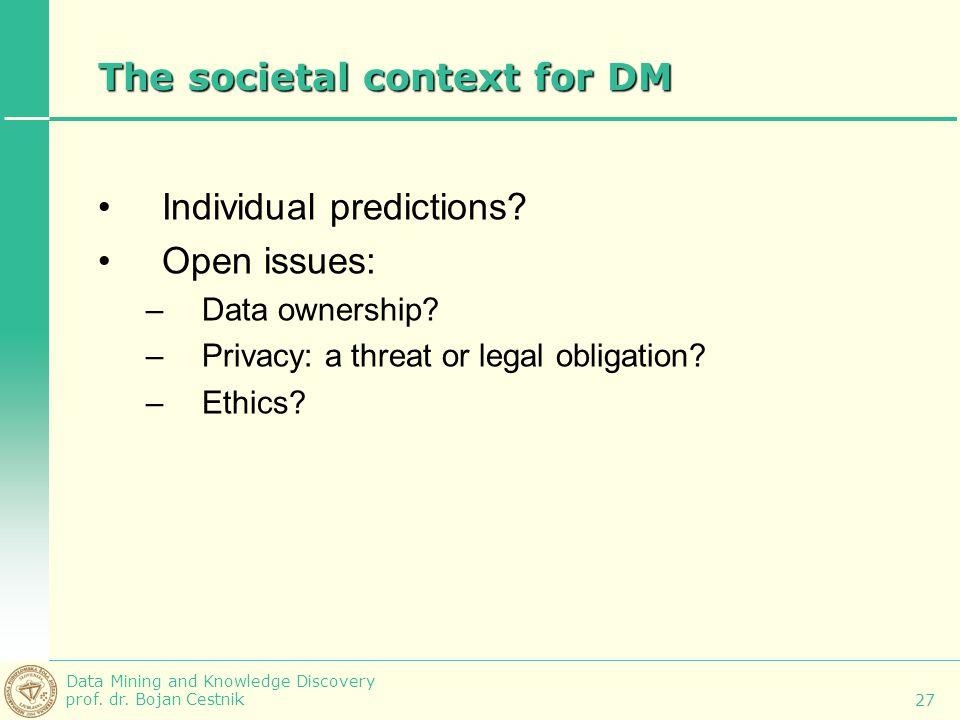 The societal context for DM
