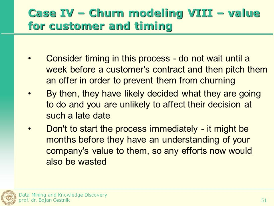 Case IV – Churn modeling VIII – value for customer and timing