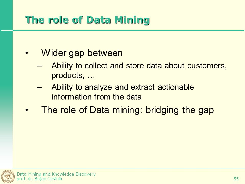 The role of Data mining: bridging the gap