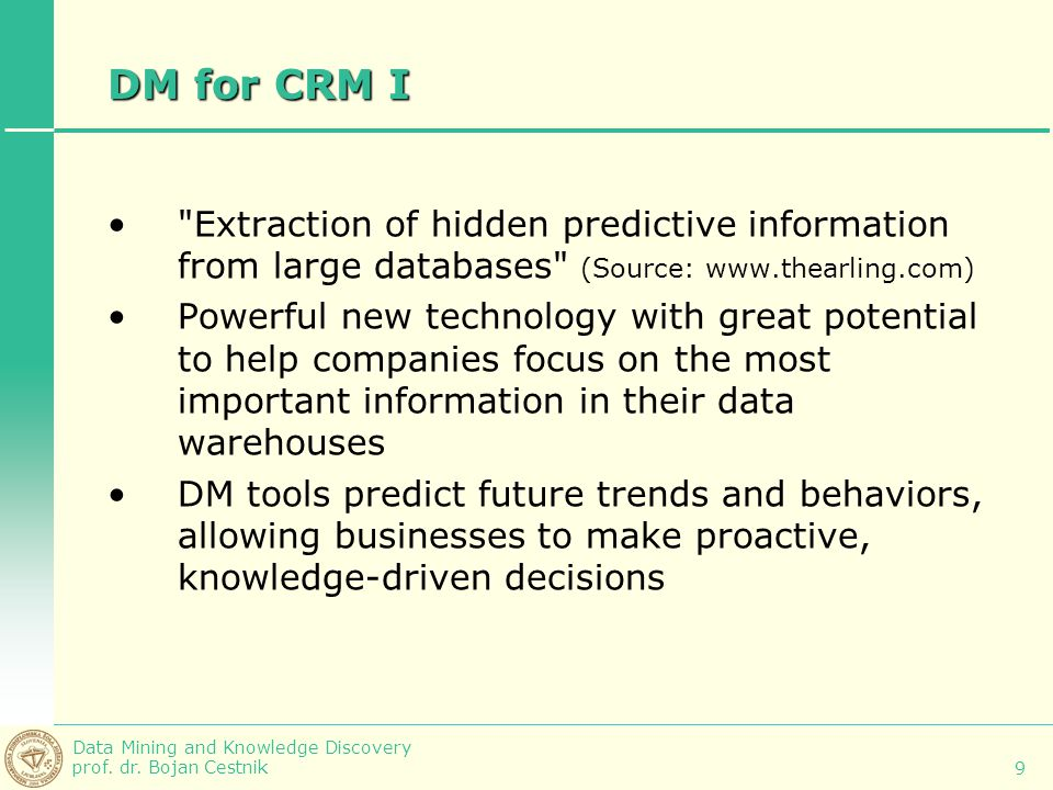 DM for CRM I Extraction of hidden predictive information from large databases (Source: www.thearling.com)