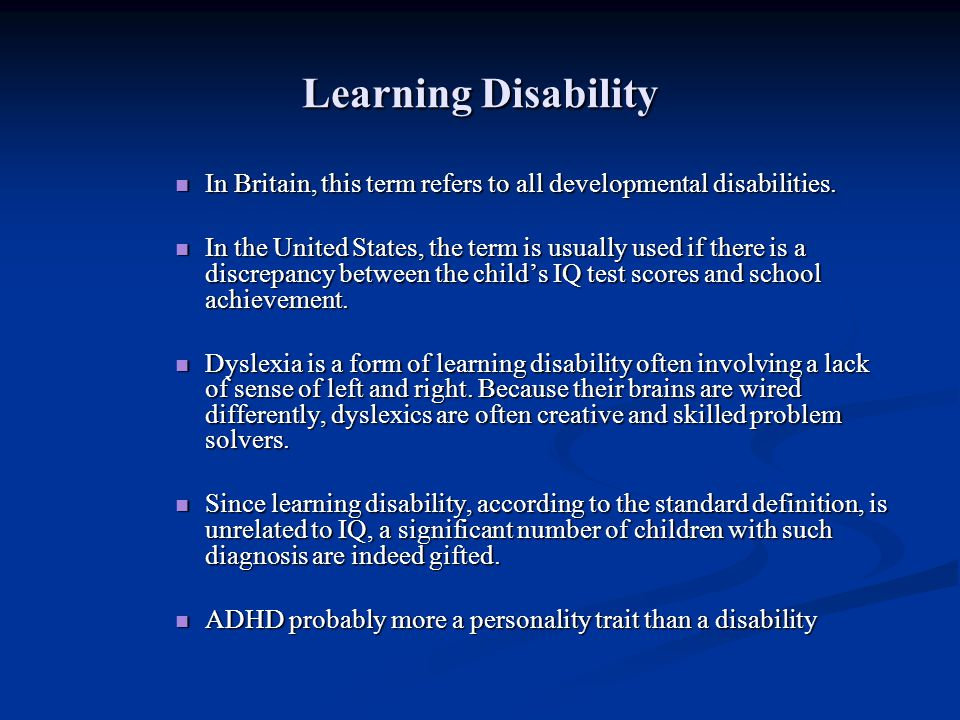 Learning Disability In Britain, this term refers to all developmental disabilities.