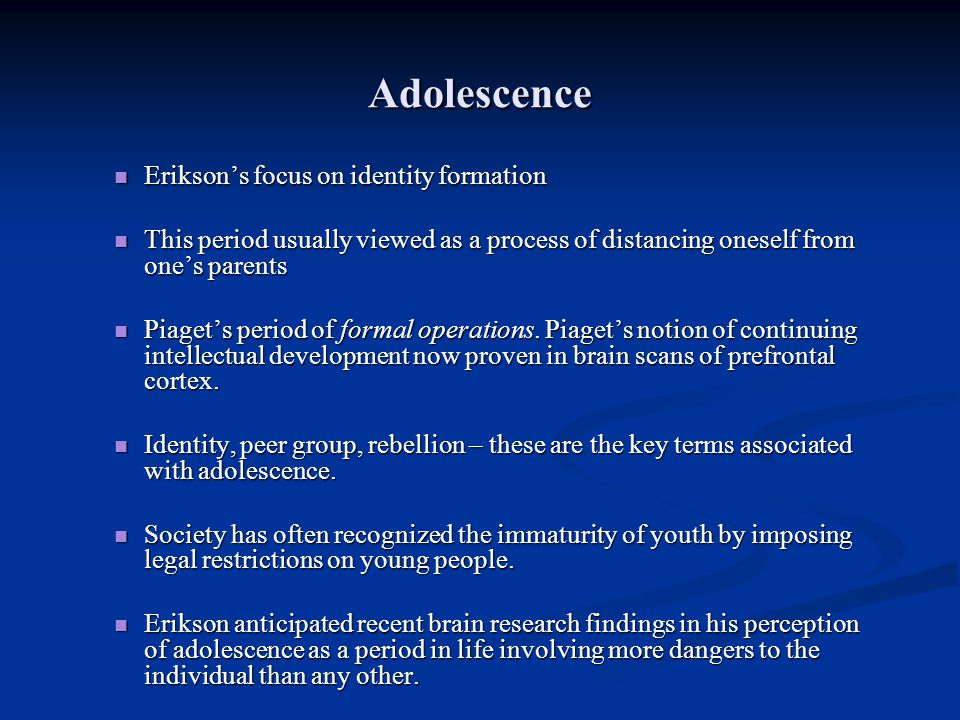 Adolescence Erikson's focus on identity formation