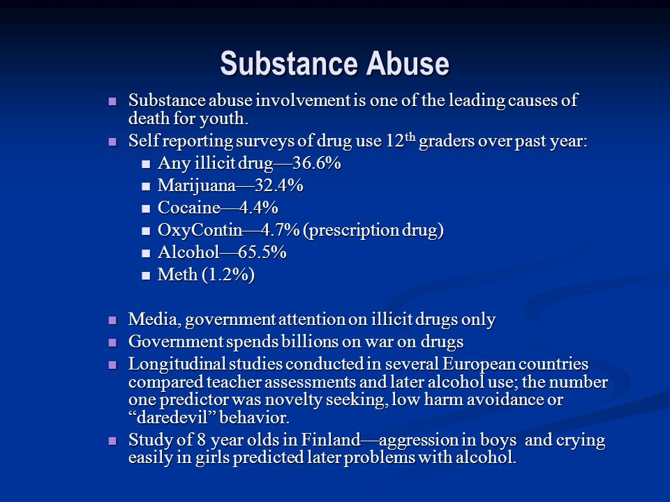 Substance Abuse Substance abuse involvement is one of the leading causes of death for youth.