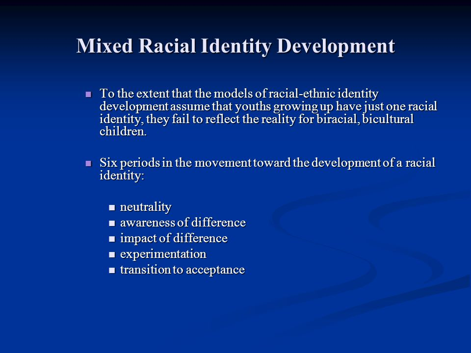 Mixed Racial Identity Development