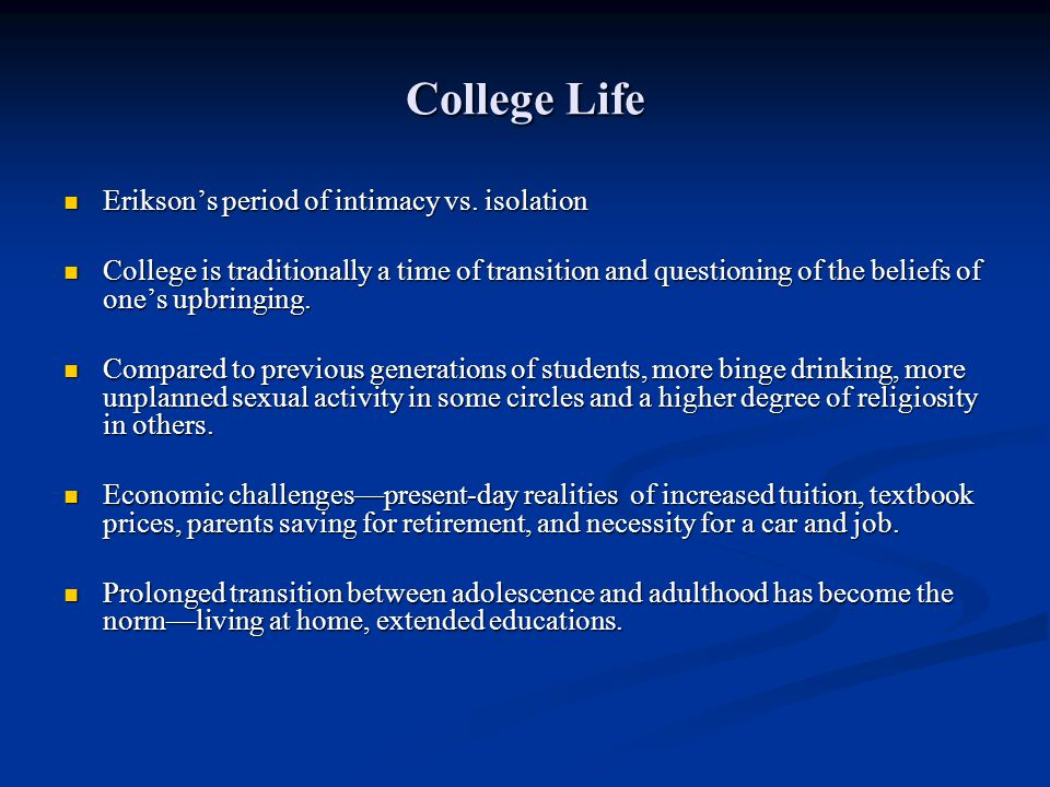 College Life Erikson's period of intimacy vs. isolation