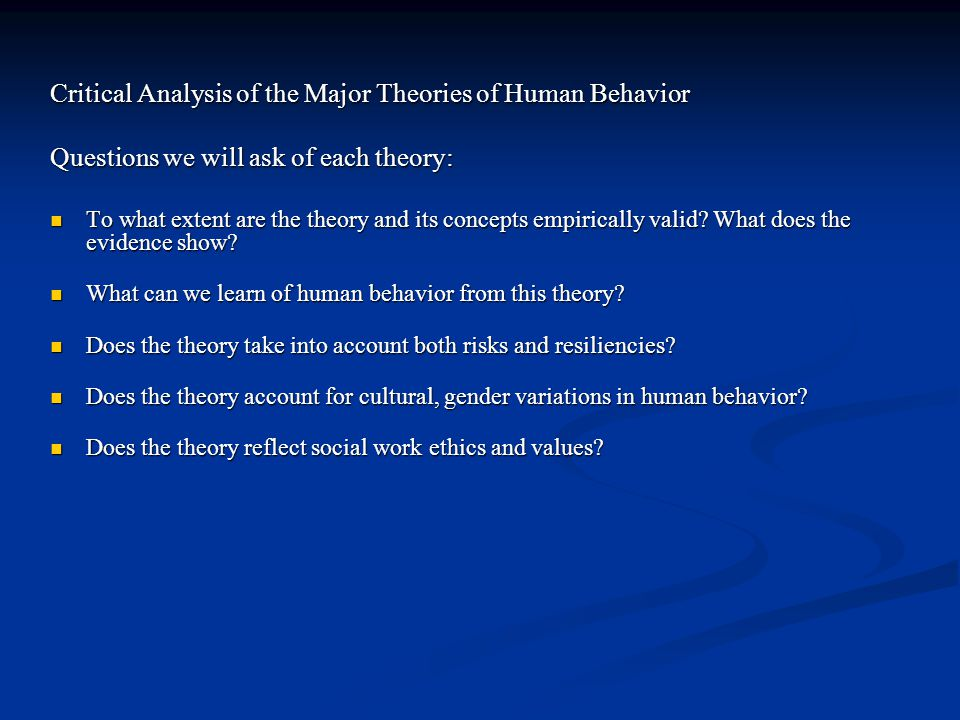 Critical Analysis of the Major Theories of Human Behavior