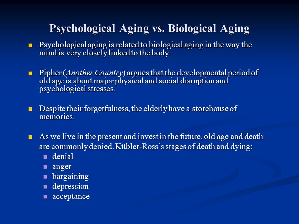 Psychological Aging vs. Biological Aging