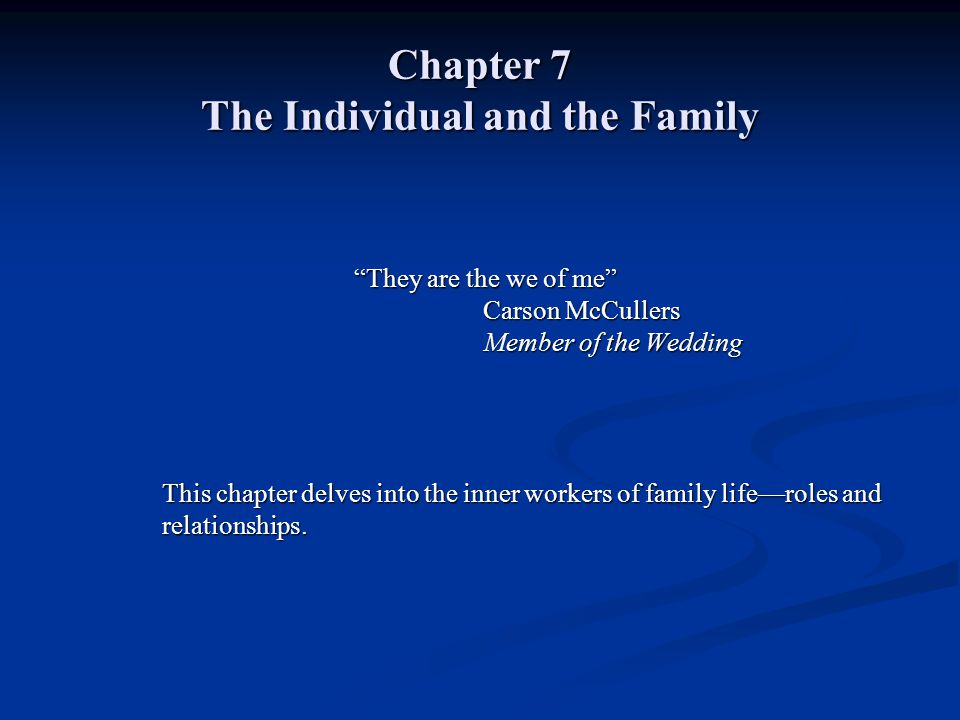 Chapter 7 The Individual and the Family