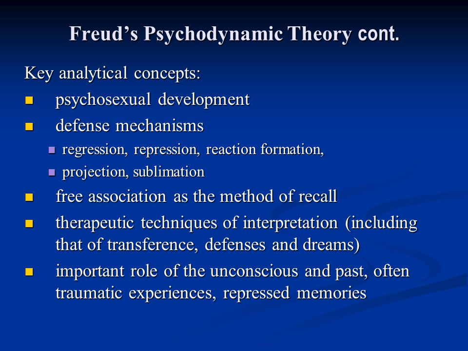 Freud's Psychodynamic Theory cont.