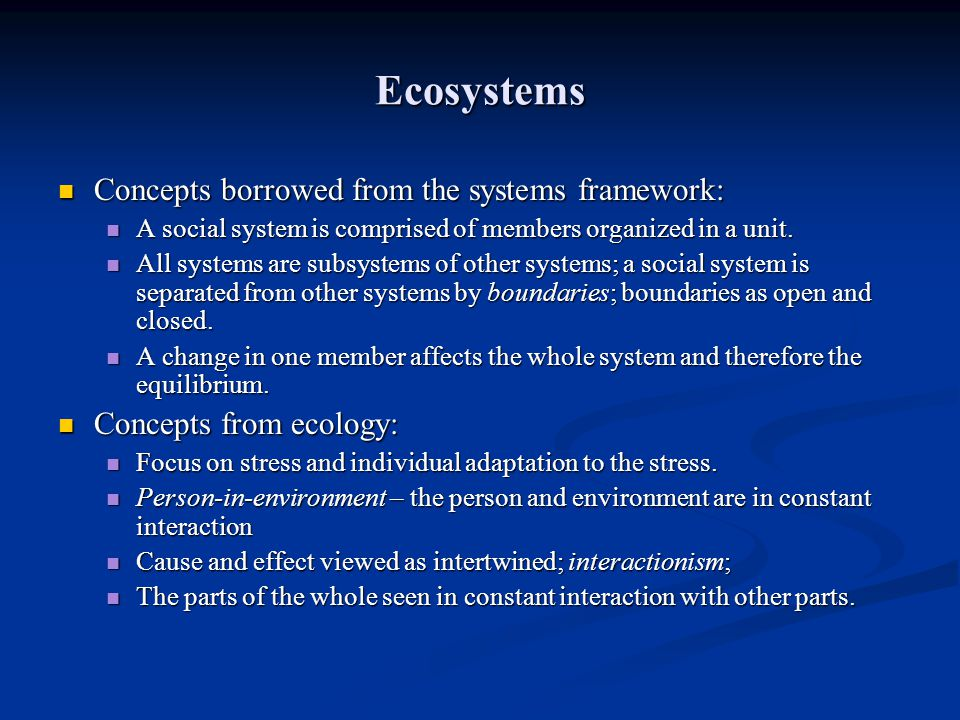 Ecosystems Concepts borrowed from the systems framework: