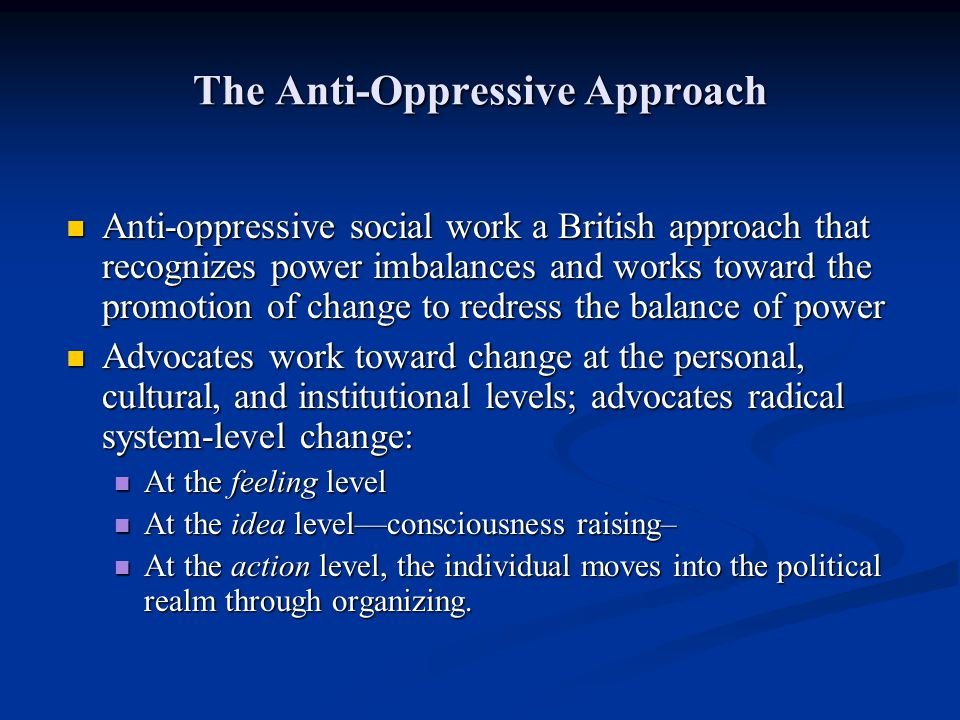 The Anti-Oppressive Approach
