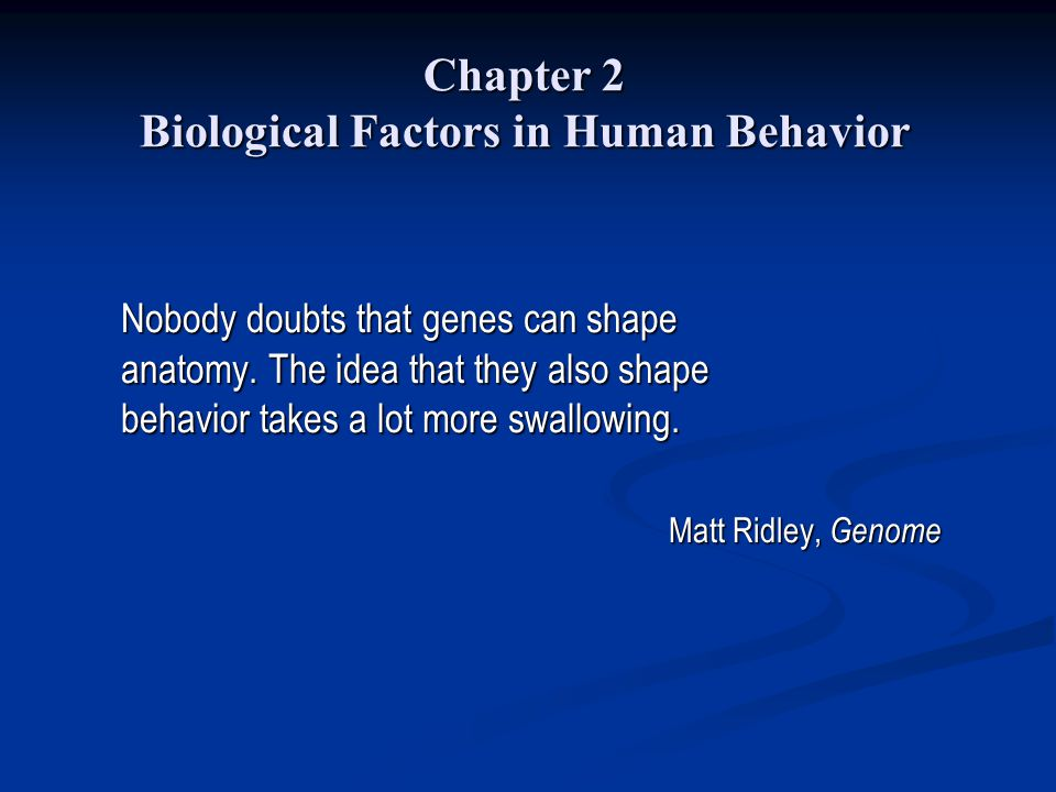 Chapter 2 Biological Factors in Human Behavior