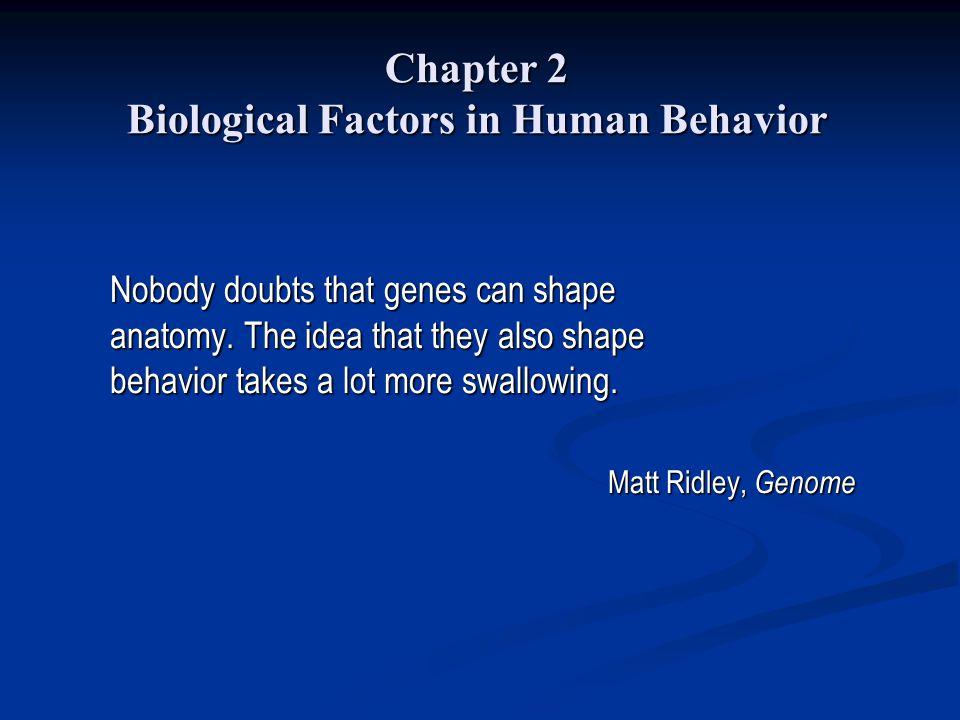 Chapter 2 Biological Factors in Human Behavior