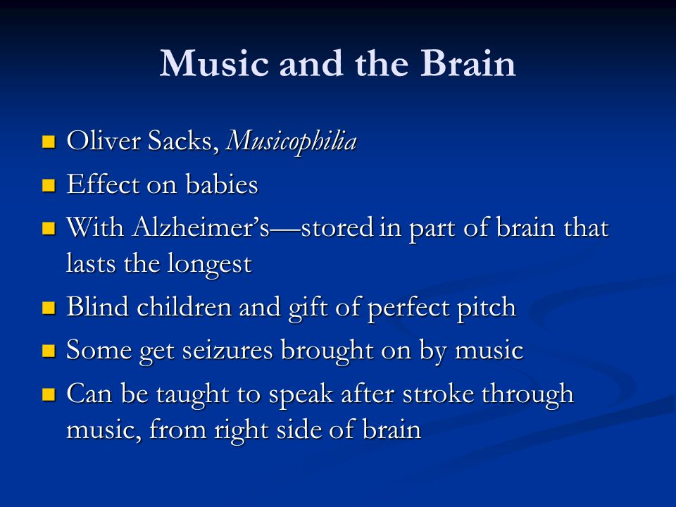 Music and the Brain Oliver Sacks, Musicophilia Effect on babies