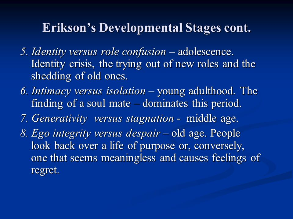 Erikson's Developmental Stages cont.
