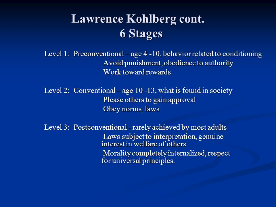 Lawrence Kohlberg cont. 6 Stages