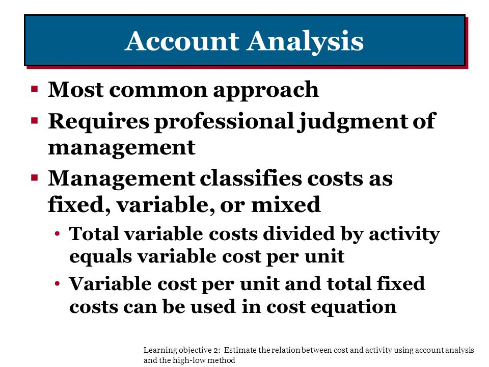 Account Analysis Most common approach