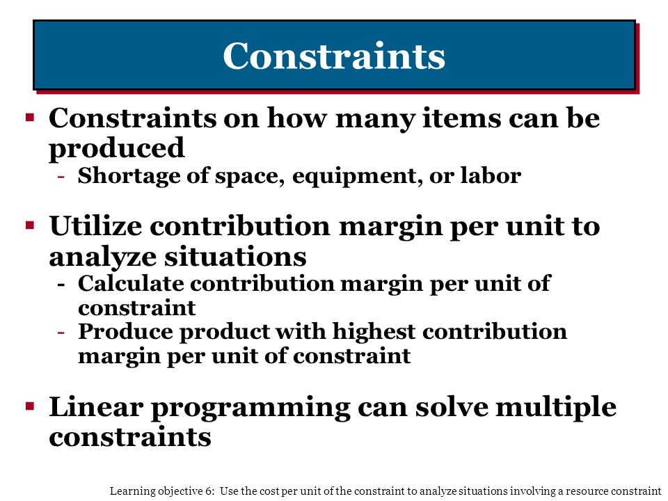 Constraints Constraints on how many items can be produced