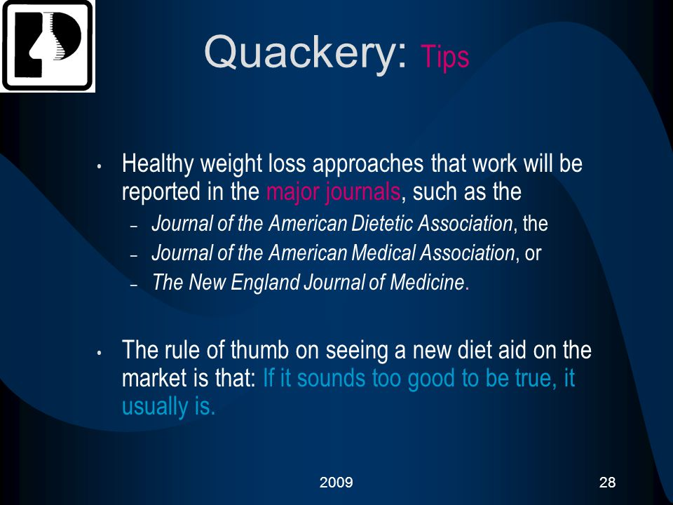 Quackery: Tips Healthy weight loss approaches that work will be reported in the major journals, such as the.
