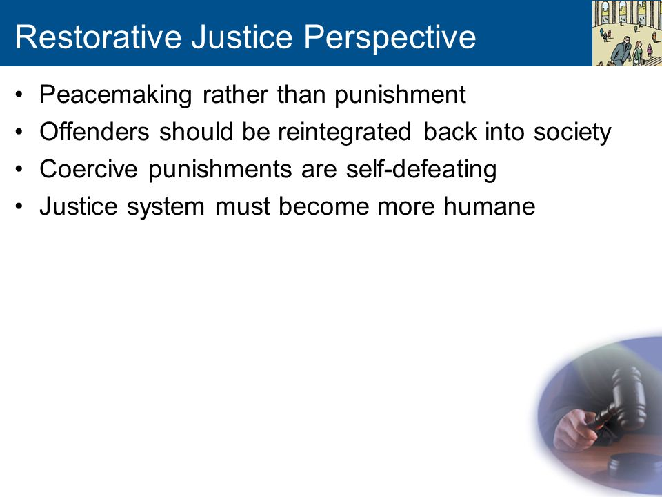 justice as a way of humanely punishing people Us correctional system: punishment vs rehabilitation jackie glenn introduction to the criminal justice system professor james guffey october 25, 2011.