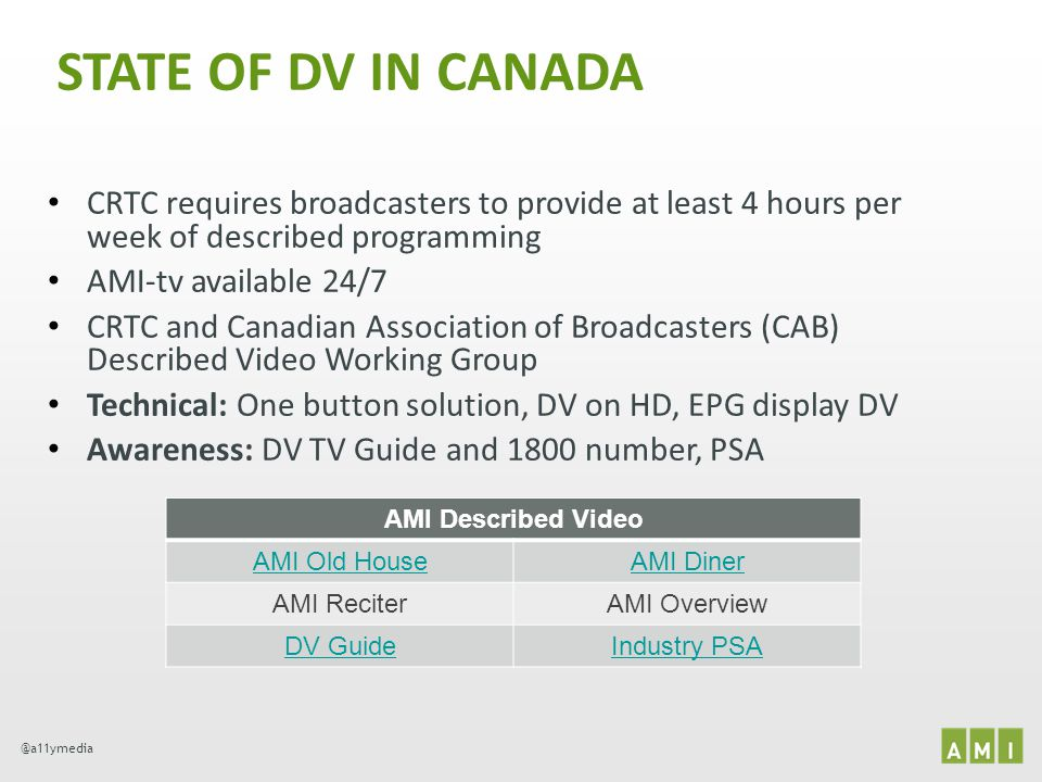 STATE OF DV IN CANADA CRTC requires broadcasters to provide at least 4 hours per week of described programming.