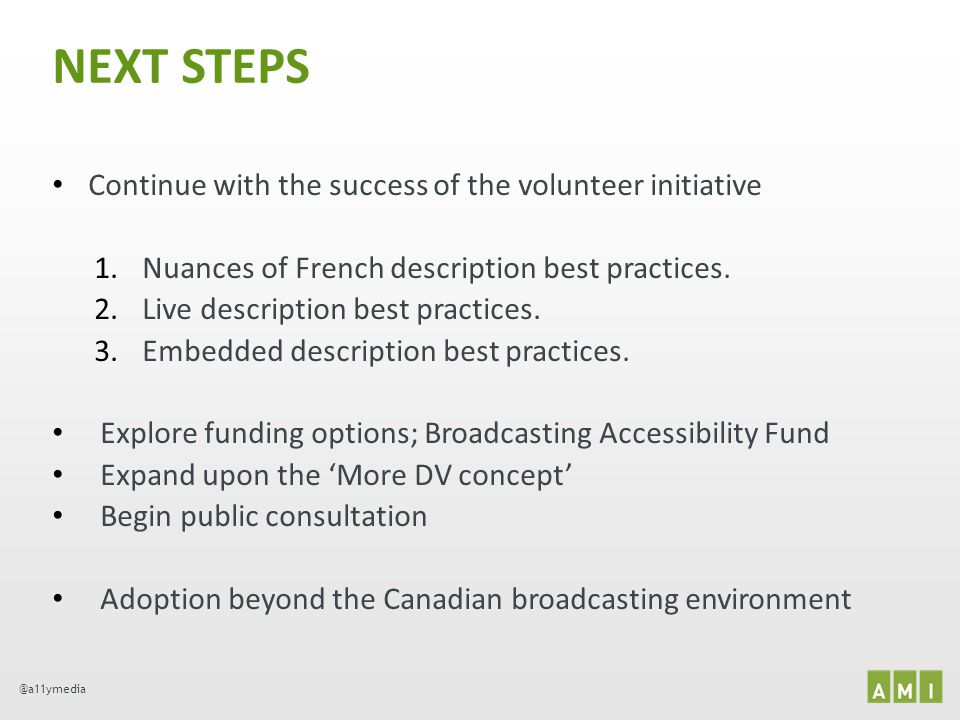 NEXT STEPS Continue with the success of the volunteer initiative