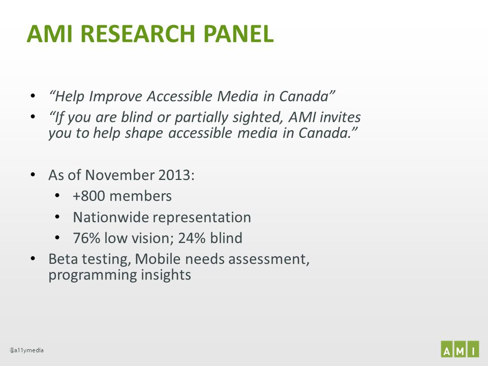 AMI RESEARCH PANEL Help Improve Accessible Media in Canada