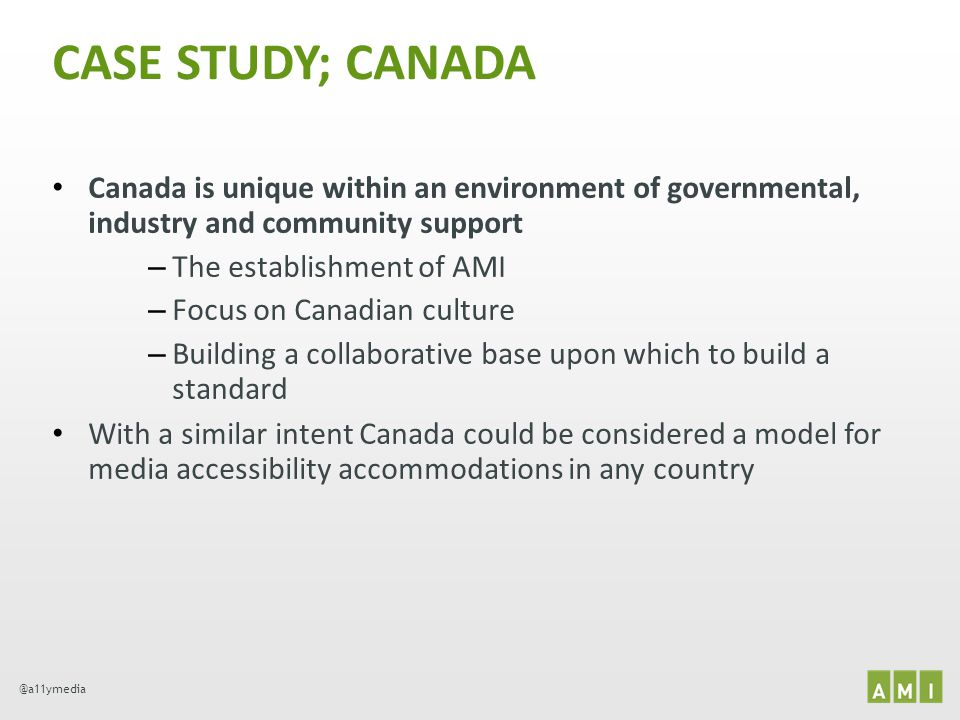 CASE STUDY; CANADA Canada is unique within an environment of governmental, industry and community support.