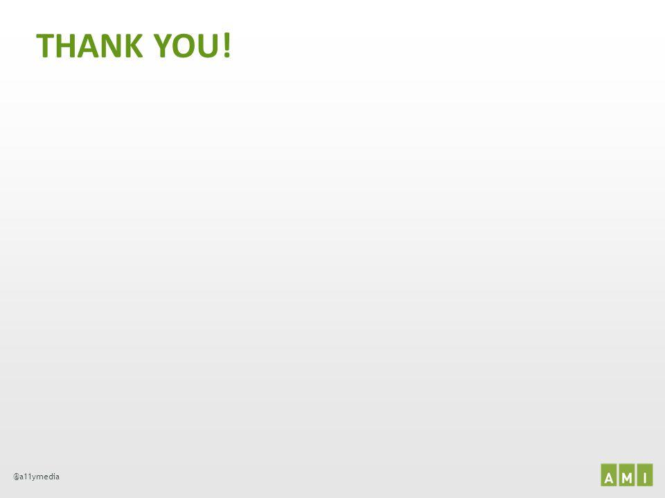 THANK YOU! @a11ymedia