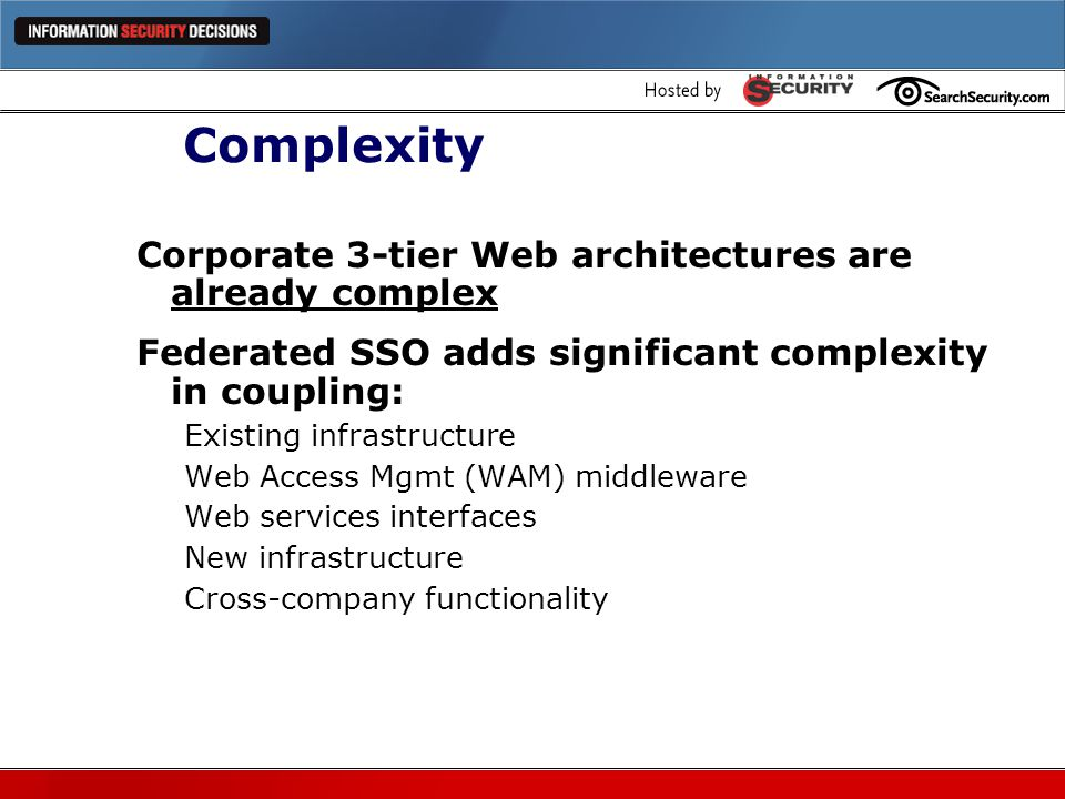 Complexity Corporate 3-tier Web architectures are already complex