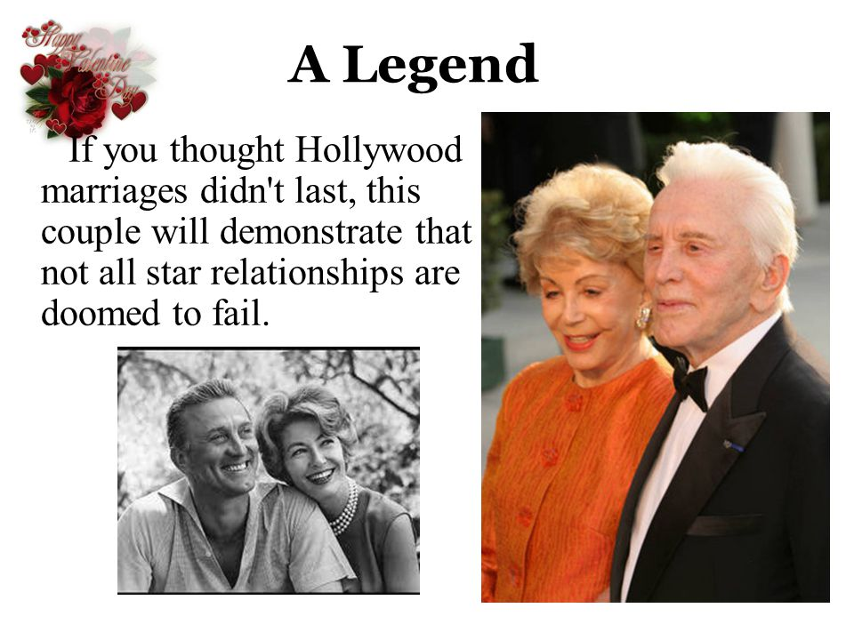 A Legend If you thought Hollywood marriages didn t last, this couple will demonstrate that not all star relationships are doomed to fail.