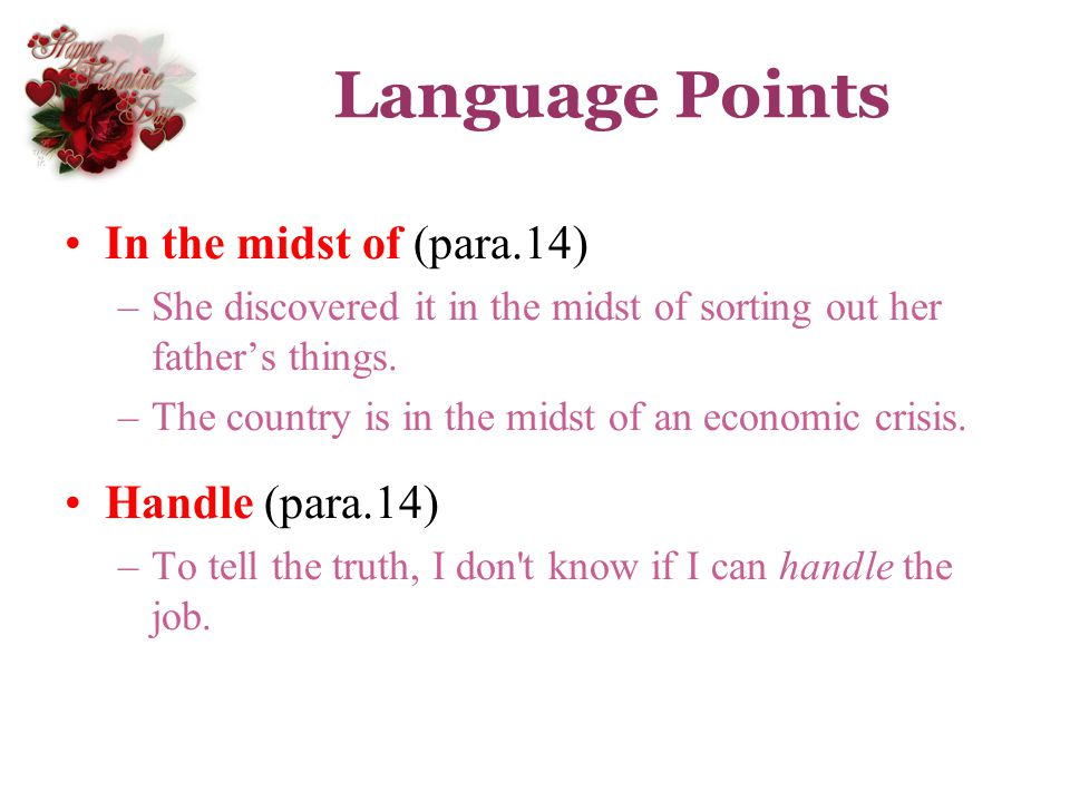 Language Points In the midst of (para.14) Handle (para.14)