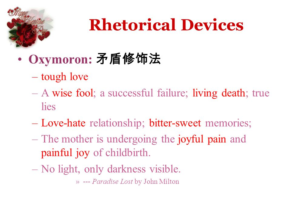 Rhetorical Devices Oxymoron: 矛盾修饰法 tough love