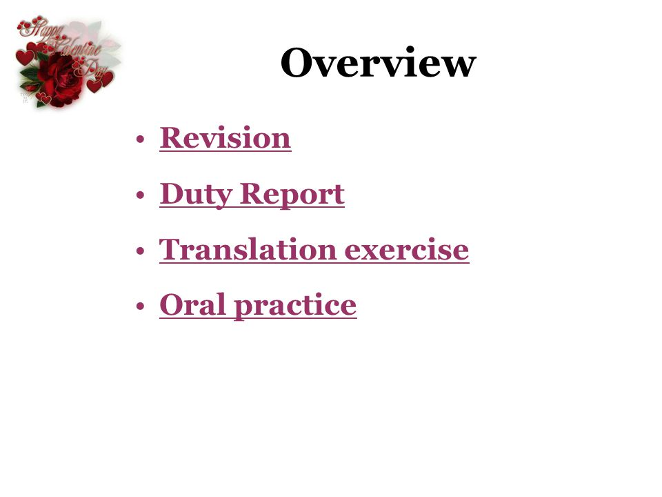 Overview Revision Duty Report Translation exercise Oral practice