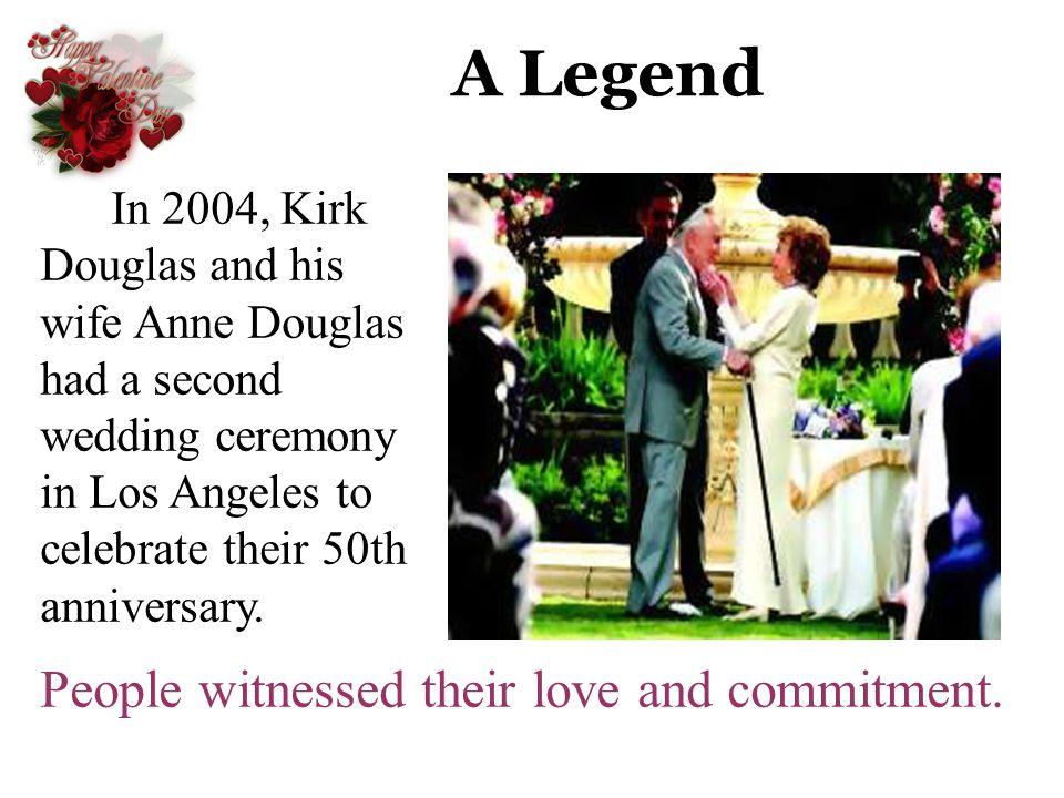 A Legend People witnessed their love and commitment.