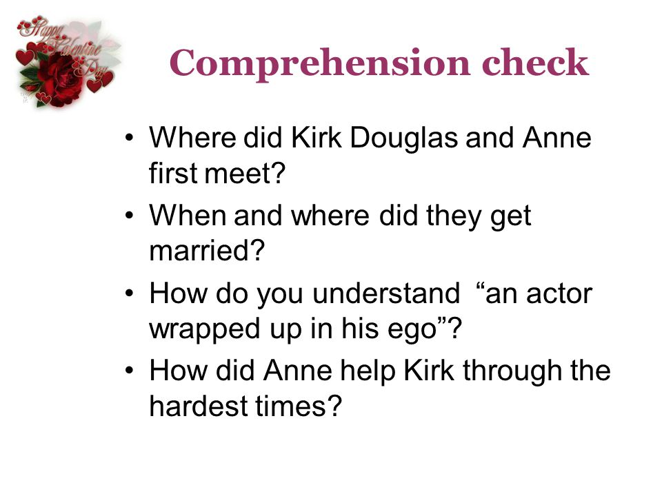 Comprehension check Where did Kirk Douglas and Anne first meet