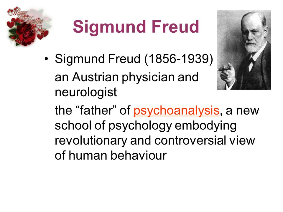 Sigmund Freud Sigmund Freud (1856-1939)